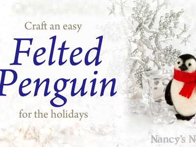 Needle Felted Penguin DIY Tutorial