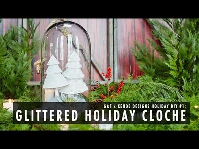 G&F x Kehoe Designs DIY: Holiday Cloche