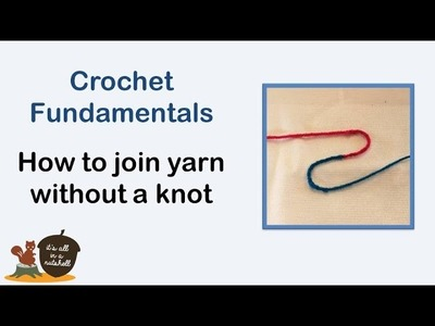 Join yarn without a knot using a Russian join - Crochet Fundamentals #30