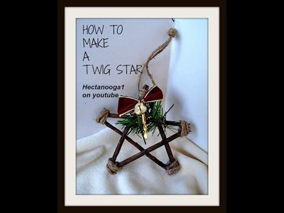 DIY TWIG STAR ORNAMENT, CHRISTMAS ORNAMENT, how to make a star from twig branches, rustic ornament