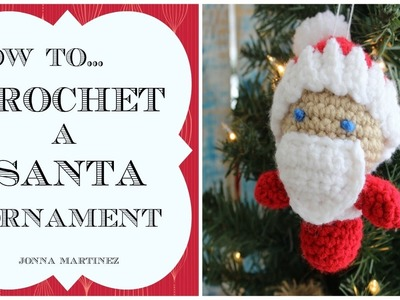 How To Crochet A Santa Ornament
