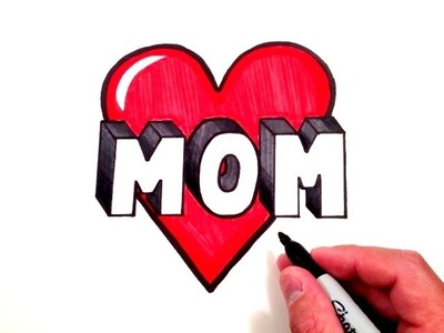 How to Draw MOM in 3D with a Heart!