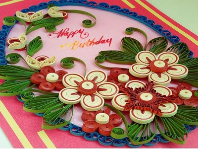 ☑️Paper Quilling Art  ❤ How to make quilling greeting card for Birthday ❤