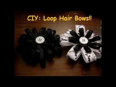 CIY: Loop Hair Bows!!