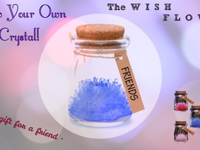 Making A Crystal Wish Flower