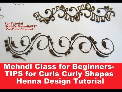 Mehndi Class for Beginners- TIPS for Curls Curly Shapes Henna Design Tutorial