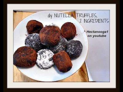 NUTELLA TRUFFLES, 2 ingredients, no cook, no bake recipe,