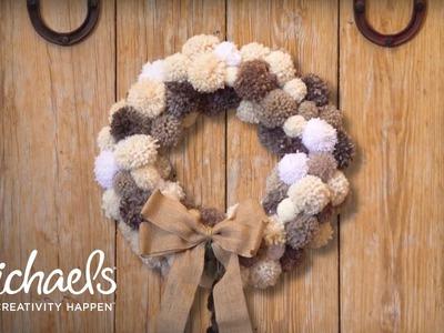 DIY Pom-Pom Wreath | Crafted | Michaels