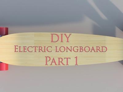 PART 1 - DIY Electric longboard under 400$