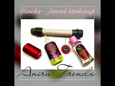 Problem and solutions - Hacks in Jewel Making - Silkthread.clay.quilling.arts.crafts