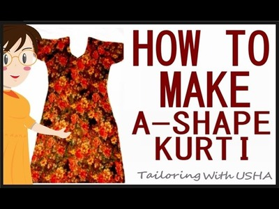 A Shape Kurti Cutting And Stitching   Easy Method   DIY - Tailoring With Usha