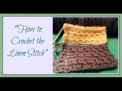 """How to Crochet the Linen Stitch"""