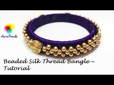 How to make designer silk thread bangles at home - Beaded Tutorial