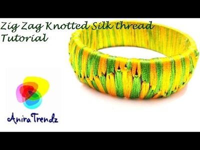 How to make Silk Thread Zig Zag Bangle Knotted Style