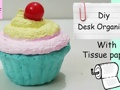 DIY Desk Organizer with tissue paper.DIY Storage Box.DIy homemade Modelling clay out of tissue paper