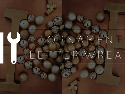 DIY Christmas Decorations. Easy Ornament Letter Wreath