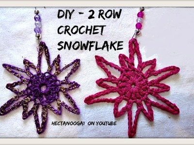 FREE CROCHET PATTERN - 2 ROW CROCHET SNOWFLAKE ORNAMENT