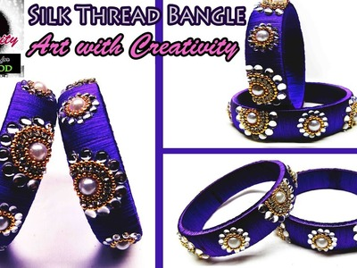 How to make Silk thread Bangle | Easy and Simple | Art with Creativity 109