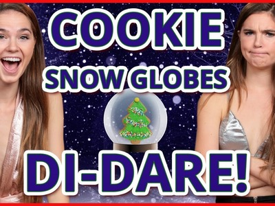 DIY COOKIE SNOWGLOBES?! Di-Dare w. Nina and Randa