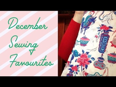 December Sewing Favourites!
