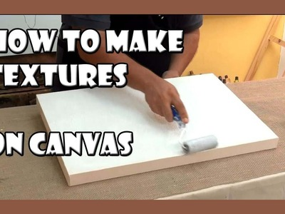 How to make textures on canvas