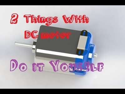 2 Things With DC motor - Diy Compilation
