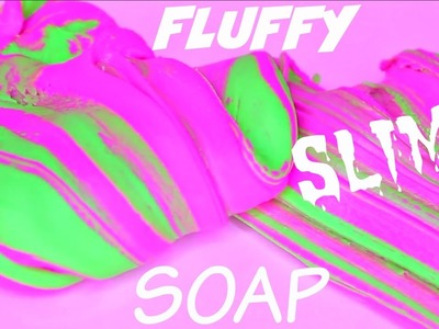 DIY FLUFFY SLIME SOAP! How to Make Squishy Flubber Soap!