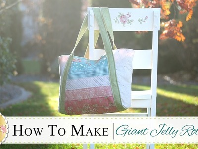 How to Make a Giant Jelly Roll Tote Bag | with Jennifer Bosworth of Shabby Fabrics