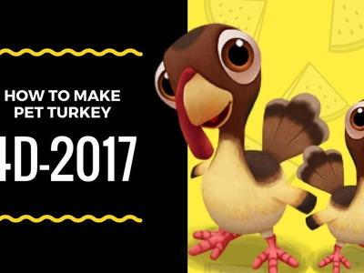 How To Make Pet Turkey 4D-2017