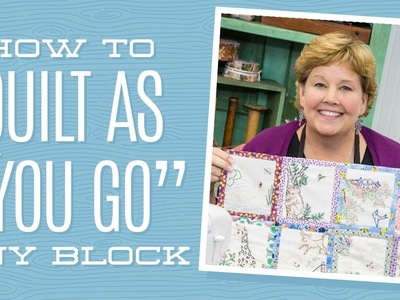 "How to ""Quilt As You Go"" Any Block!"