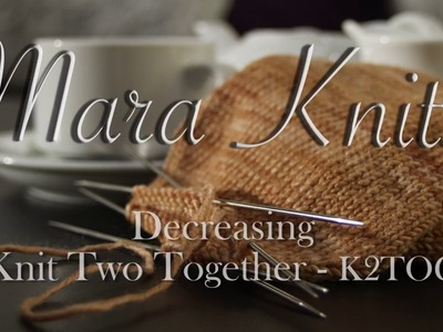Knitting - Knit Two Together (K2TOG) to Decrease