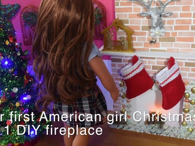 Our 1st American Girl Christmas  Pt 1 DIY Fireplace