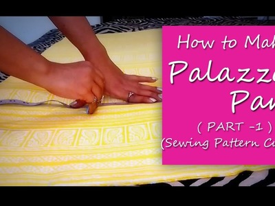 How to make PALAZZO PANTS   Cutting of Palazzo Pants Sewing Pattern