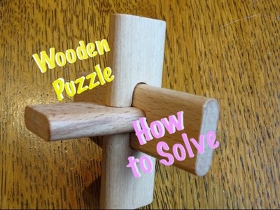 How to solve: 3 piece cross wooden puzzle solution