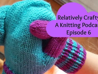 Relatively Crafty: A Knitting Podcast (06)