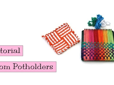 Tutorial - Loom Potholders