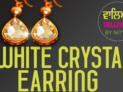 Make Your Own Accessories || White Crystal Earrings || Nitya Arora || DIY
