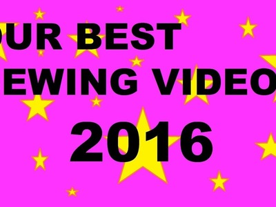 Our best sewing videos 2016
