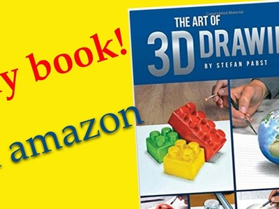 The Art of 3D Drawing. ★my book on amazon★ How to paint in 3D
