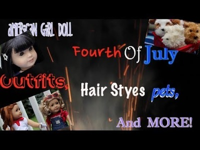 American Girl Doll Fourth Of July Outfits & Hair