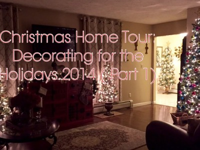 Christmas Home Tour Part 1 (2014) Holiday Decor Series Finale (Incl. Dollar Tree Decorations)