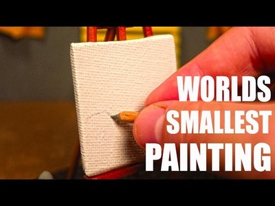 WORLDS SMALLEST PAINTING!