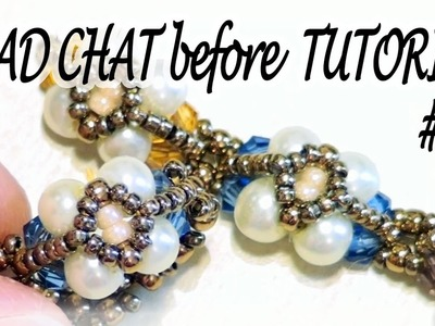 Bead Chat before Tutorial #18 - Pearls and bicones to make a ring or a bracelet