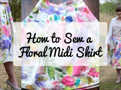 How to Make a Midi Skirt - Step by Step Video Guide