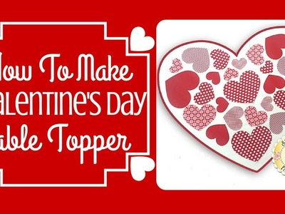 How to Make a Valentine's Day Table Topper | Shabby Fabrics