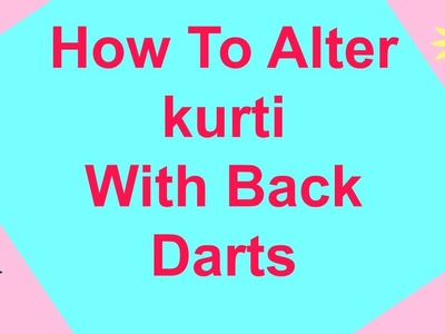 Kurti Alteration.Fitting with Back Dart-Easy To Learn