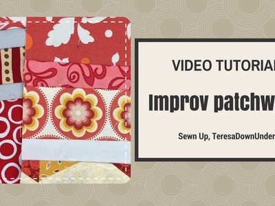 Video tutorial: quick and easy Improv patchwork