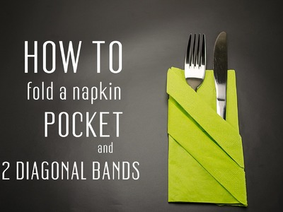 How to fold a napkin with a Pocket and 2 Diagonal Bands