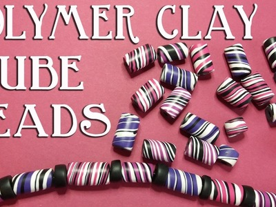 How To Make Striped Polymer Clay Tube Beads