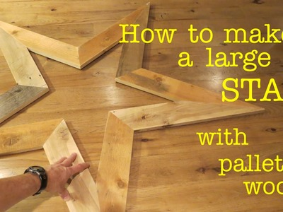How to Make ● a STAR from Pallet Wood